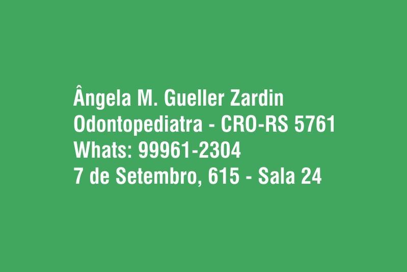 Ângela M. Gueller Zardin - Odontopediatria